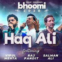 "Bhoomi 2020: ""Haq Ali"" Salim- Sulaiman, Salman Ali, Raj Pandit, Vipul Mehta, Kamal Haji"