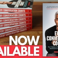 Every Conversation Counts: The 5 Habits of Human Connection that Build Extraordinary Relationships By Riaz Meghji